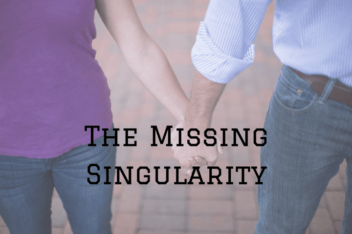 The Missing Singularity